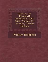 History of Plymouth Plantation 1620-1647, Volume 2