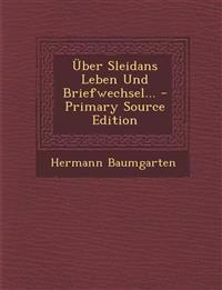 Über Sleidans Leben Und Briefwechsel... - Primary Source Edition