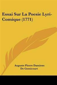 Essai Sur La Poesie Lyri-Comique (1771)