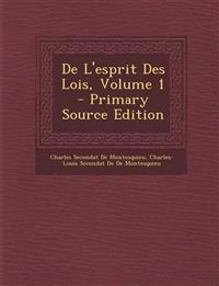 de L'Esprit Des Lois, Volume 1 - Primary Source Edition