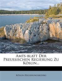 Amts-blatt Der Preußischen Regierung Zu Köslin...