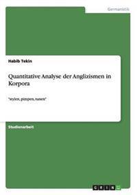 Quantitative Analyse Der Anglizismen in Korpora