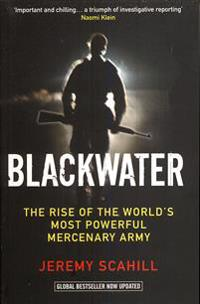 Blackwater - the rise of the worlds most powerful mercenary army
