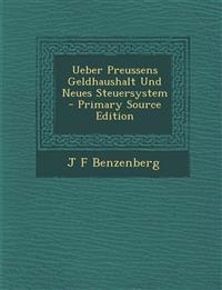 Ueber Preussens Geldhaushalt Und Neues Steuersystem