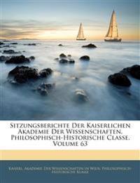 Sitzungsberichte Der Kaiserlichen Akademie Der Wissenschaften, Philosophisch-Historische Classe, Dreiundsechzigster Band