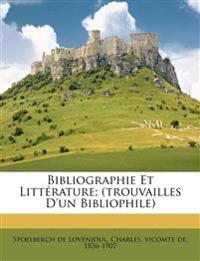 Bibliographie et littérature; (trouvailles d'un bibliophile)