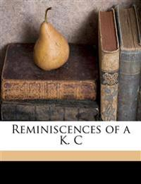 Reminiscences of a K. C