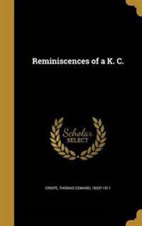 REMINISCENCES OF A K C