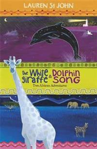 White giraffe series: the white giraffe and dolphin song - two african adve