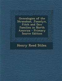 Genealogies of the Stranahan, Josselyn, Fitch and Dow Families in North America