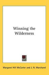 Winning the Wilderness