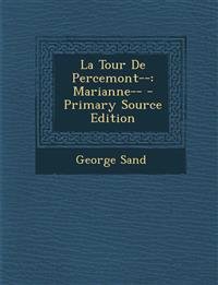 La Tour de Percemont--: Marianne-- - Primary Source Edition