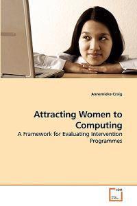 Attracting Women to Computing