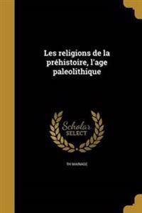 FRE-LES RELIGIONS DE LA PREHIS