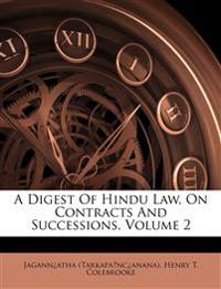 A Digest Of Hindu Law, On Contracts And Successions, Volume 2