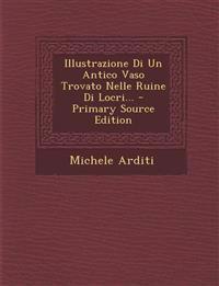 Illustrazione Di Un Antico Vaso Trovato Nelle Ruine Di Locri... - Primary Source Edition