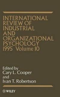 International Review of Industrial and Organizational Psychology, 1995 Volume 10