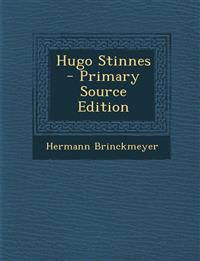 Hugo Stinnes - Primary Source Edition