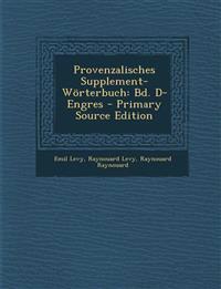 Provenzalisches Supplement-Wörterbuch: Bd. D-Engres