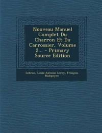 Nouveau Manuel Complet Du Charron Et Du Carrossier, Volume 2...