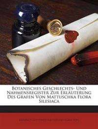 Botanisches Geschlechts- Und Nahmensregister Zur Erläuterung Des Grafen Von Mattuschka Flora Silesiaca