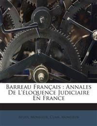 Barreau Français : Annales De L'éloquence Judiciaire En France