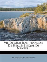 Vie De Mgr Jean-françois De Hercé: Évêque De Nantes...