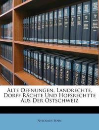 Alte Offnungen, Landrechte, Dorff Rächte Und Hofsrechtte Aus Der Ostschweiz