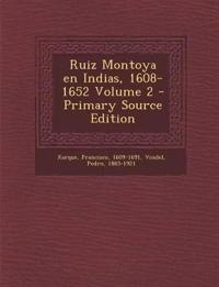 Ruiz Montoya en Indias, 1608-1652 Volume 2 - Primary Source Edition