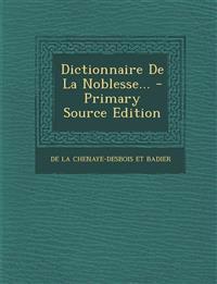 Dictionnaire De La Noblesse...
