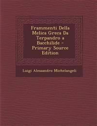 Frammenti Della Melica Greca Da Terpandro a Bacchilide