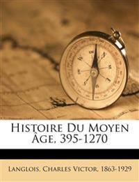 Histoire Du Moyen Âge, 395-1270