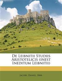 De Leibnitii studiis Aristotelicis (inest ineditum Leibnitii)