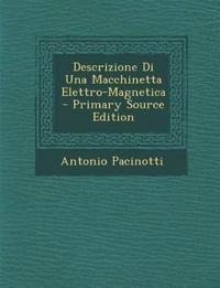 Descrizione Di Una Macchinetta Elettro-Magnetica