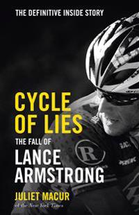 7cdc73df08 cycle-of-lies-the-definitive-inside-story-of-the-fall-of-lance-armstrong.jpg