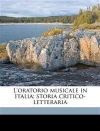 L'oratorio musicale in Italia; storia critico-letteraria