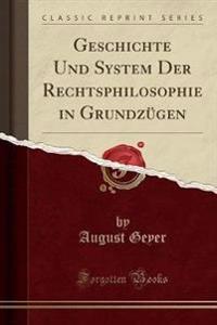 Geschichte Und System Der Rechtsphilosophie in Grundzügen (Classic Reprint)