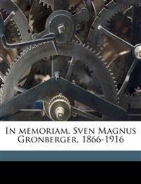 In memoriam. Sven Magnus Gronberger, 1866-1916