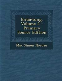 Entartung, Volume 2 - Primary Source Edition