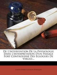 de L'Intervention de La Physiologie Dans L'Interpretation D'Un Passage Fort Controverse Des Eglogues de Virgile...