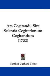 Ars Cogitandi, Sive Scientia Cogitationum Cogitantium