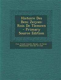 Histoire Des Beni Zeiyan: Rois De Tlemcen