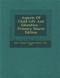 Aspects Of Child Life And Education