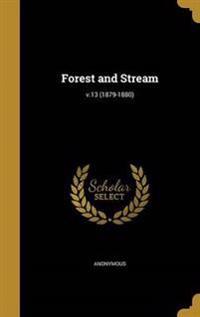 FOREST & STREAM V13 (1879-1880