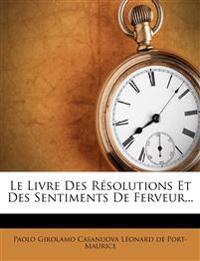 Le Livre Des Resolutions Et Des Sentiments de Ferveur...