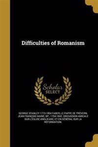 DIFFICULTIES OF ROMANISM