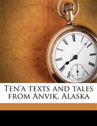 Ten'a texts and tales from Anvik, Alaska