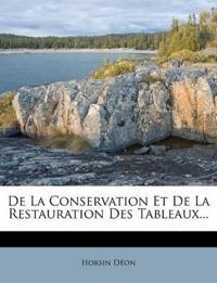 De La Conservation Et De La Restauration Des Tableaux...
