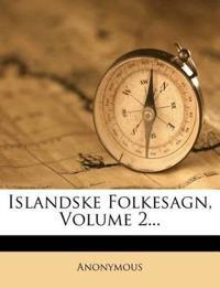 Islandske Folkesagn, Volume 2...