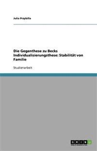Die Gegenthese Zu Becks Individualisierungsthese: Stabilitat Von Familie